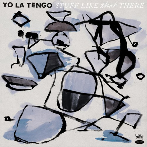 42 Yo La Tengo Stuff Like That There