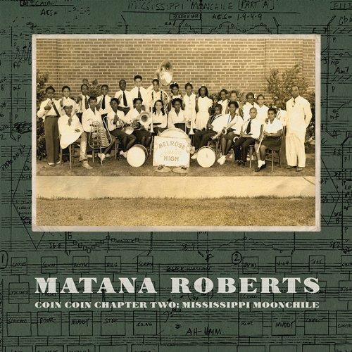 46 Matana Roberts Mississippi Moonchile